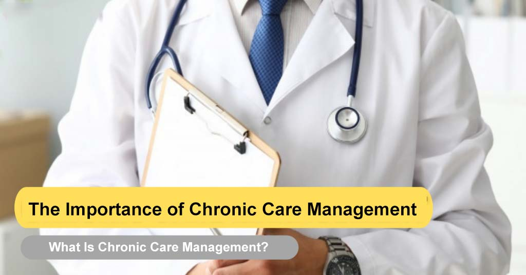 The Importance of Chronic Care Management